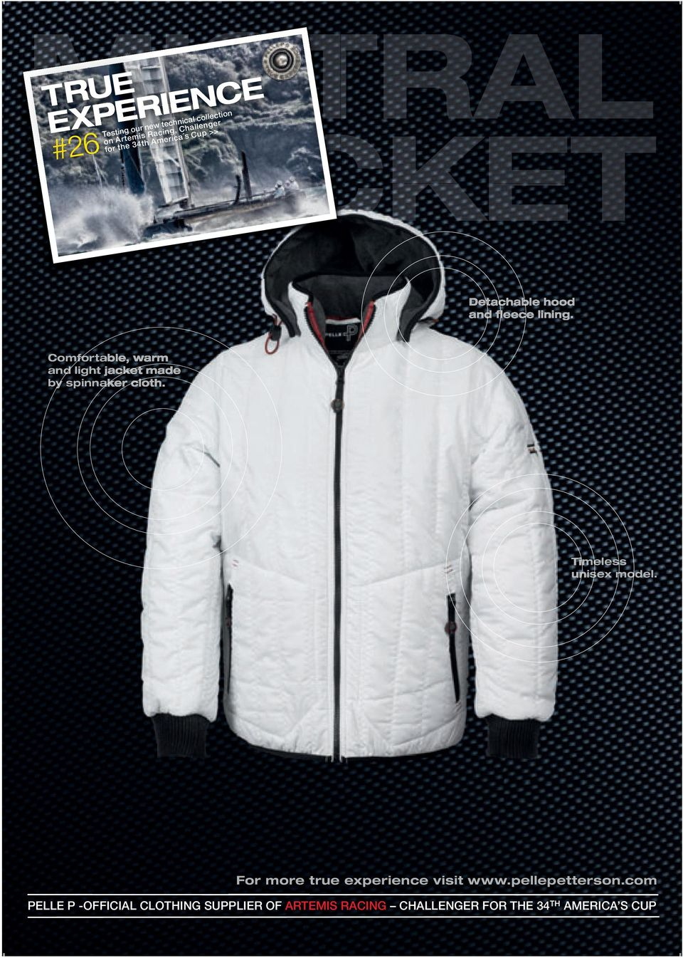 Comfortable, warm and light jacket made by spinnaker cloth. Timeless unisex model.
