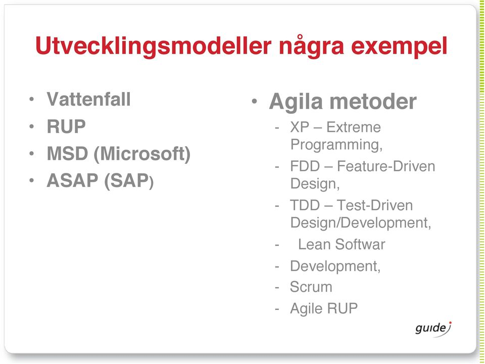Programming, - FDD Feature-Driven Design, - TDD