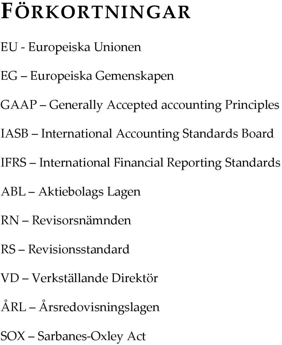 International Financial Reporting Standards ABL Aktiebolags Lagen RN Revisorsnämnden