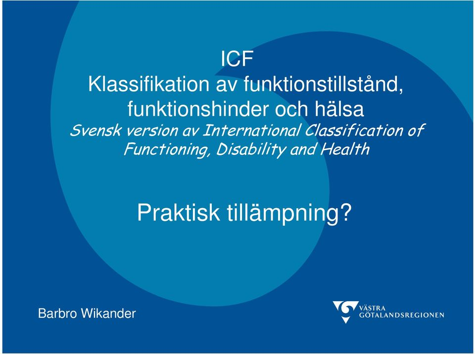 International Classification of Functioning,