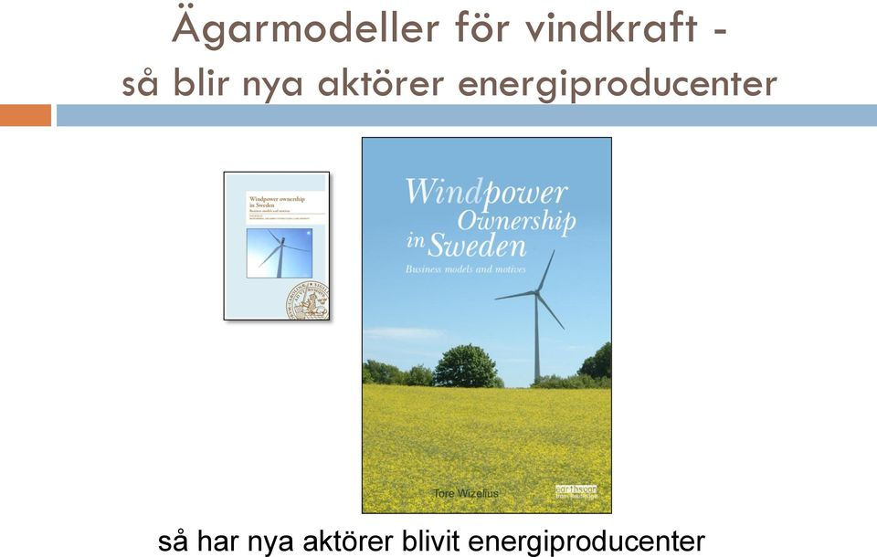 energiproducenter så har