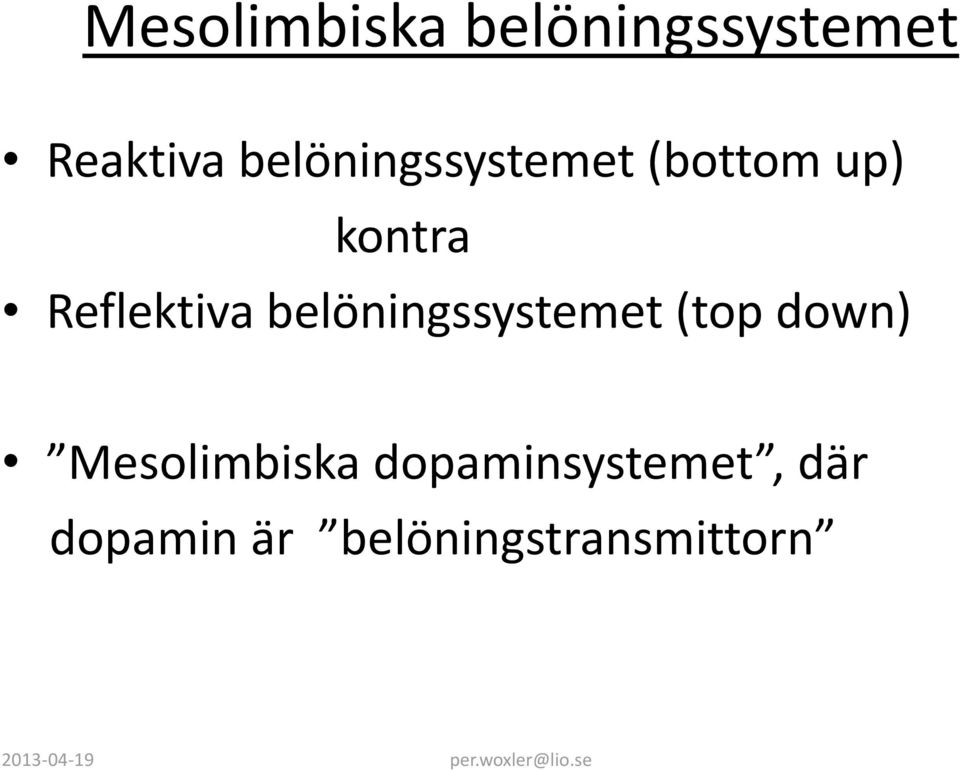 Reflektiva belöningssystemet (top down)