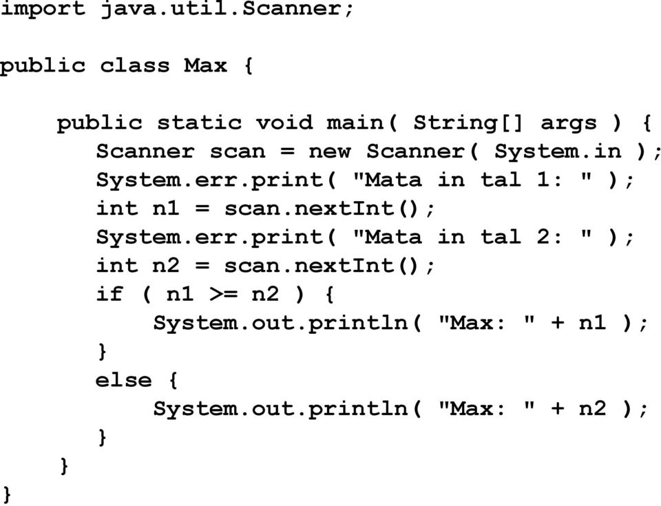 "new Scanner( System.in ); System.err.print( ""Mata in tal 1: "" ); int n1 = scan."