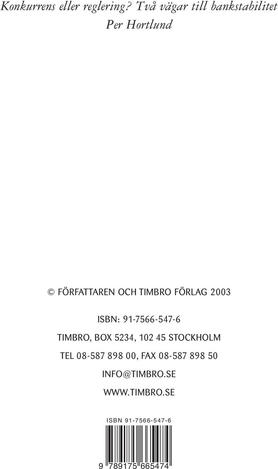 FÖRLAG 2003 ISBN: 91-7566-547-6 TIMBRO, BOX 5234, 102 45