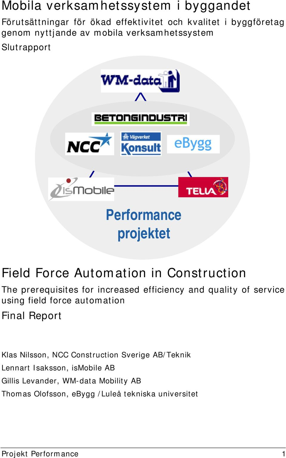 efficiency and quality of service using field force automation Final Report Klas Nilsson, NCC Construction Sverige AB/Teknik