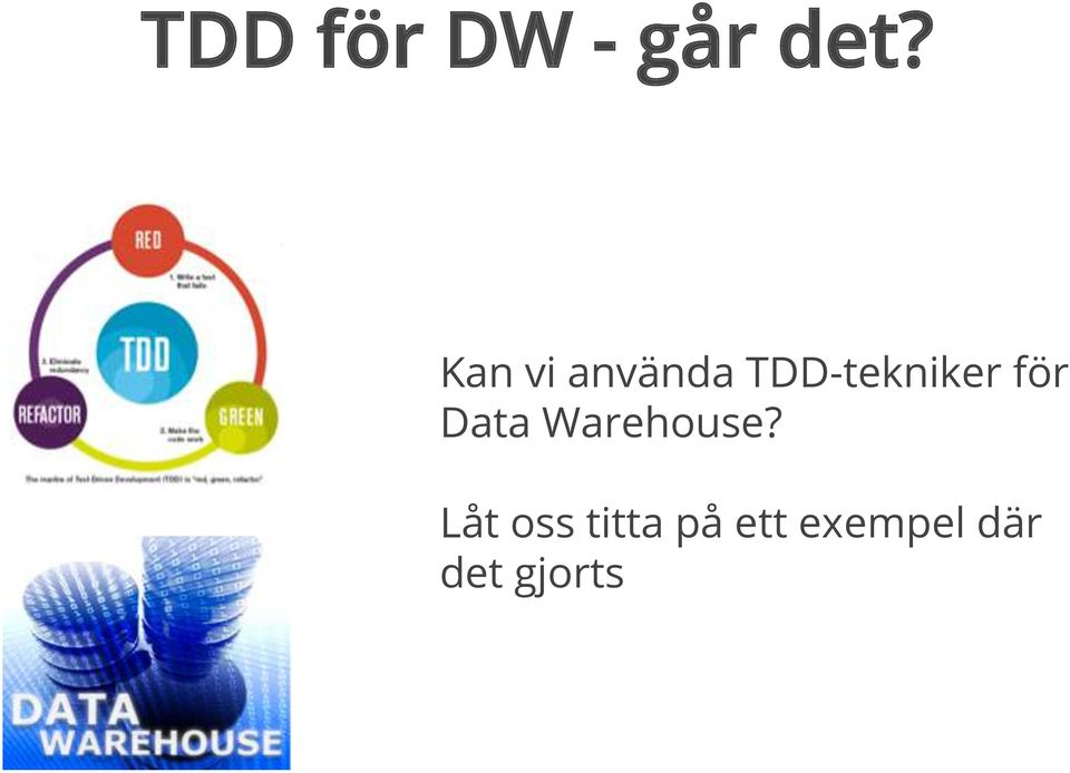 för Data Warehouse?