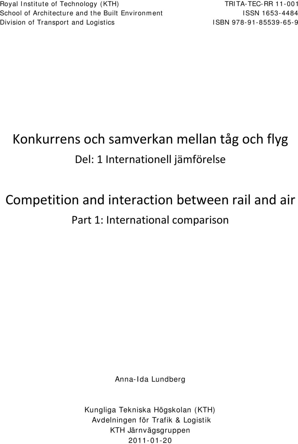 Del: 1 Internationell jämförelse Competition and interaction between rail and air Part 1: International