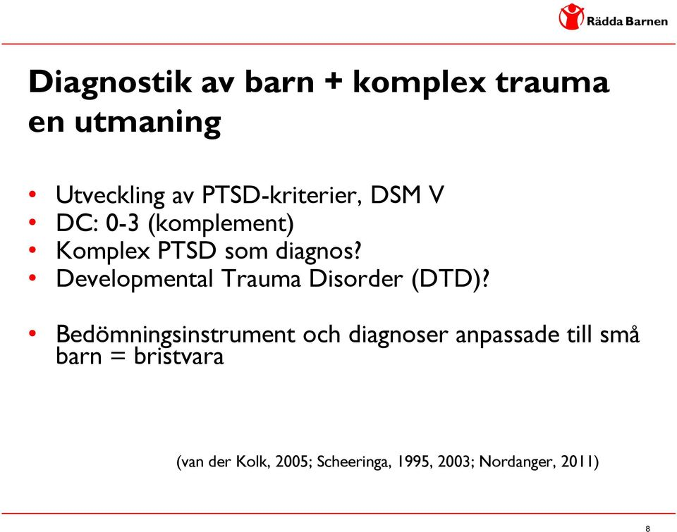 Developmental Trauma Disorder (DTD)?