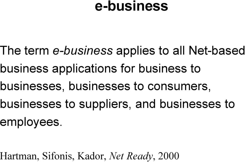 businesses to consumers, businesses to suppliers, and