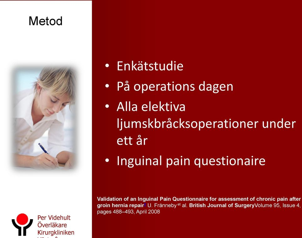 Pain Questionnaire for assessment of chronic pain after groin hernia repair U.