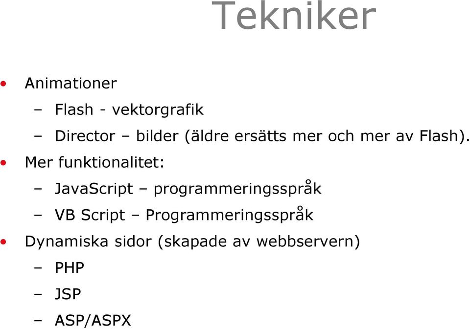 Mer funktionalitet: JavaScript programmeringsspråk VB