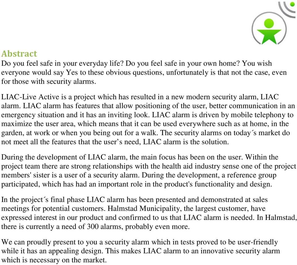 LIAC-Live Active is a project which has resulted in a new modern security alarm, LIAC alarm.