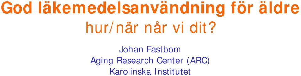 Johan Fastbom Aging Research