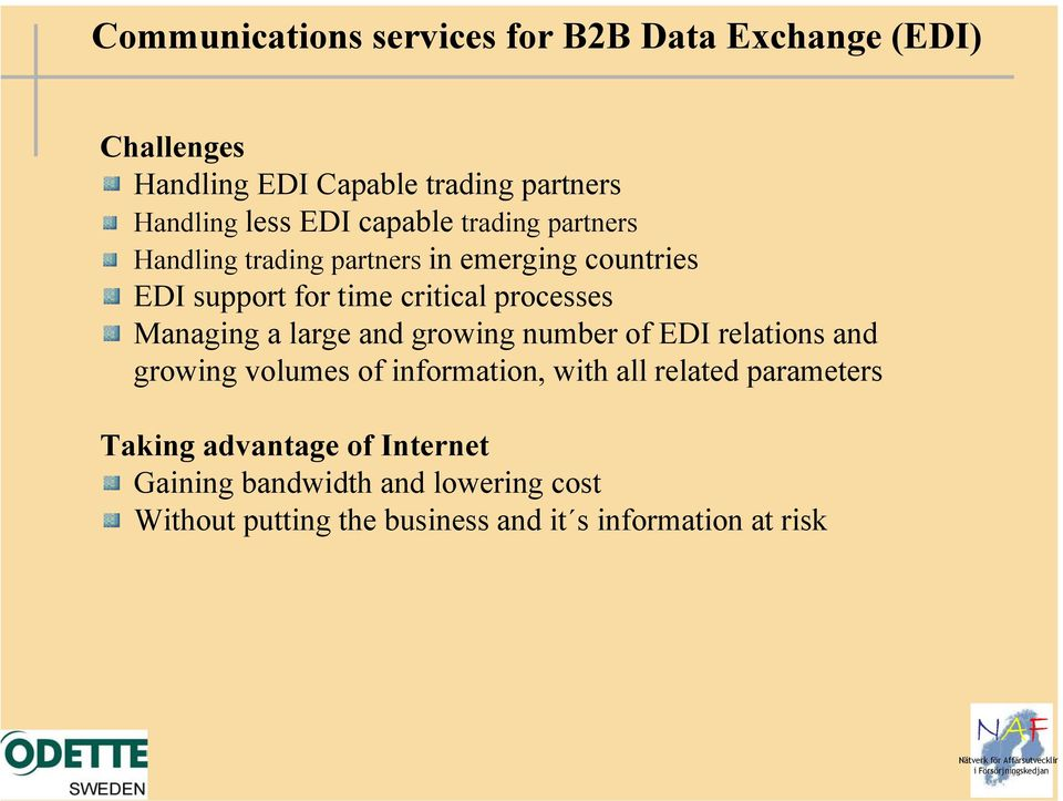 Managing a large and growing number of EDI relations and growing volumes of information, with all related parameters