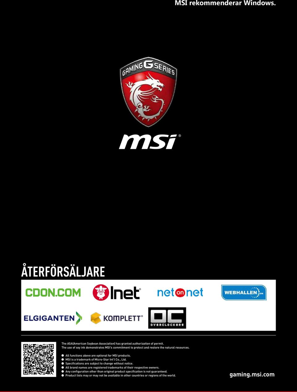 MSI is a trademark of Micro-Star Int'l Co., Ltd. Specifications are subject to change without notice.