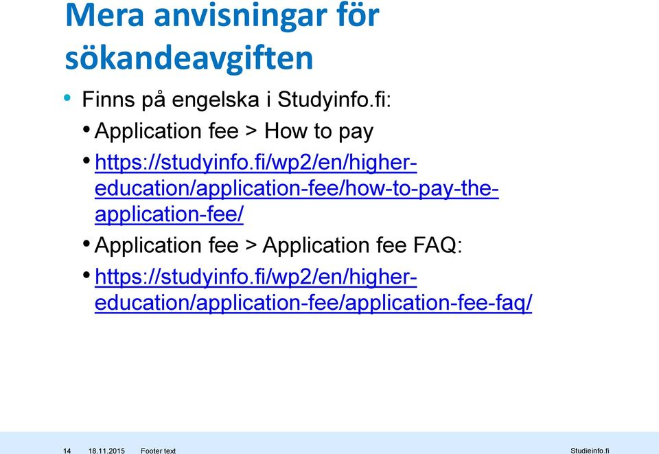 fi/wp2/en/highereducation/application-fee/how-to-pay-theapplication-fee/ Application