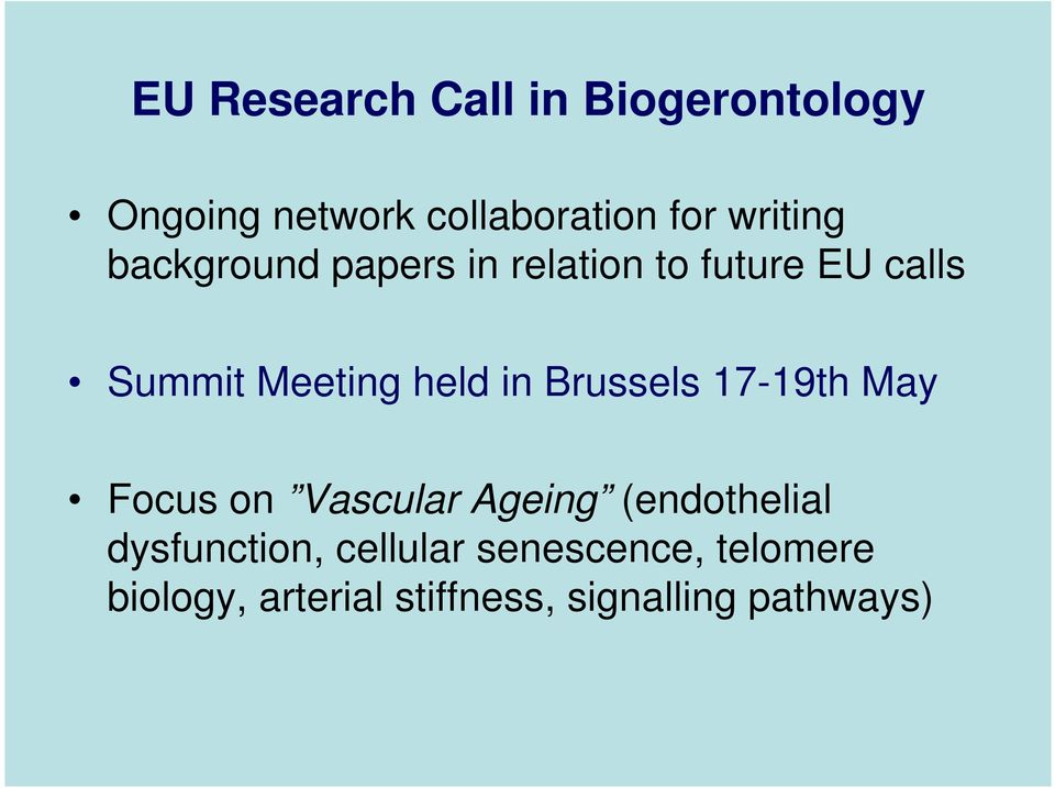 held in Brussels 17-19th May Focus on Vascular Ageing (endothelial