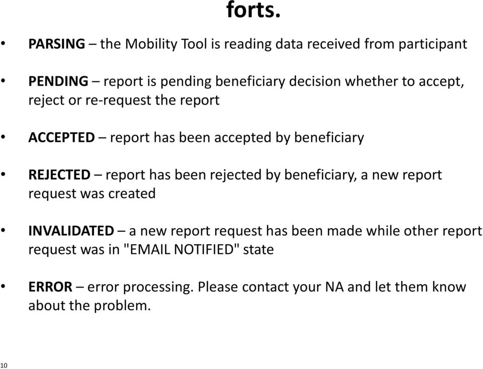 to accept, reject or re-request the report ACCEPTED report has been accepted by beneficiary REJECTED report has been