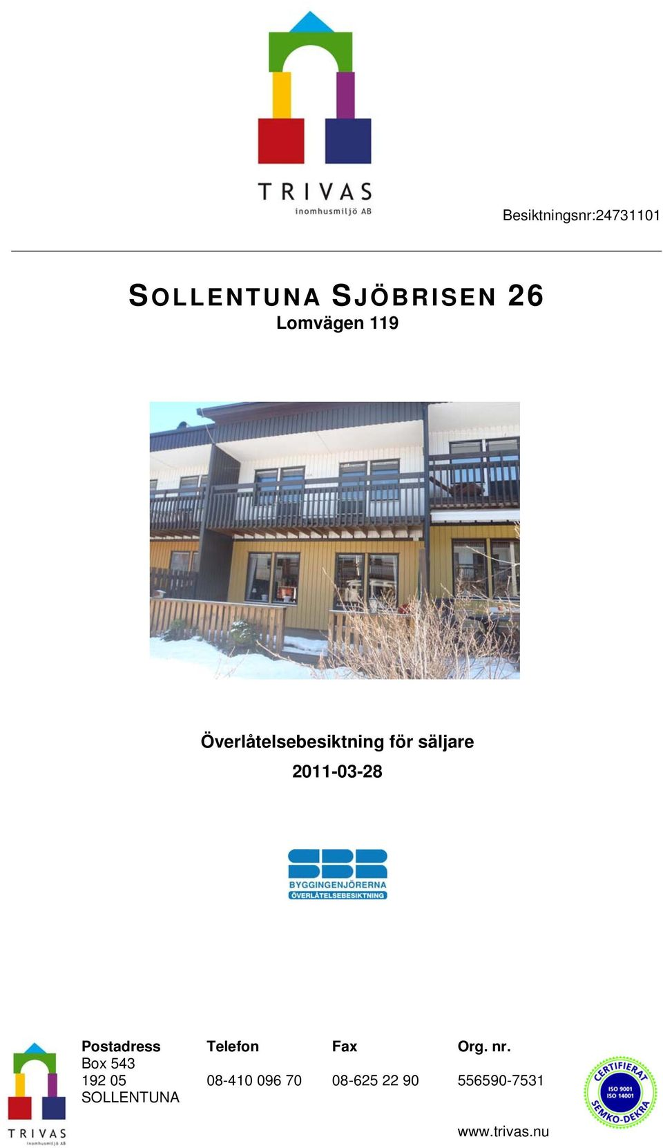 2011-03-28 Postadress Box 543 192 05 SOLLENTUNA