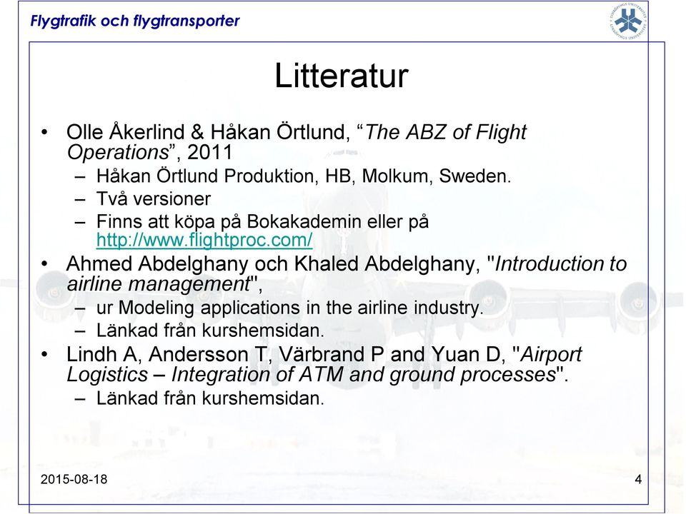 "com/ Ahmed Abdelghany och Khaled Abdelghany, ""Introduction to airline management"", ur Modeling applications in the airline"