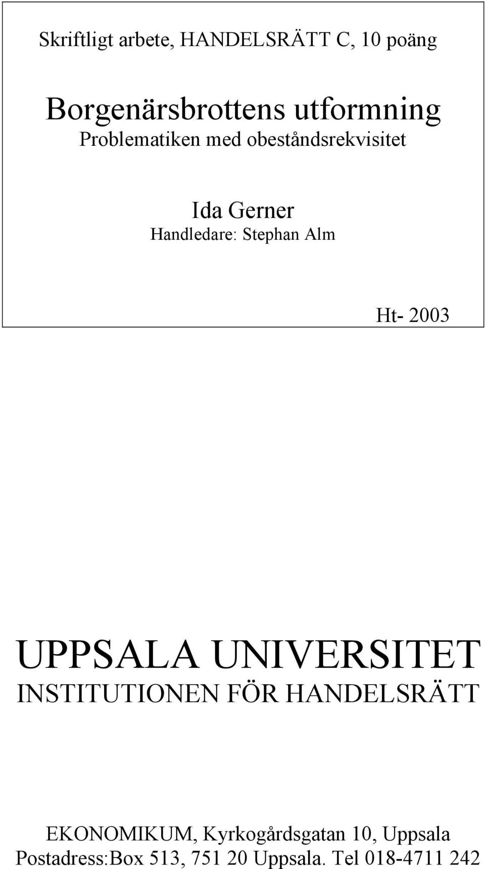 Ht- 2003 UPPSALA UNIVERSITET INSTITUTIONEN FÖR HANDELSRÄTT EKONOMIKUM,
