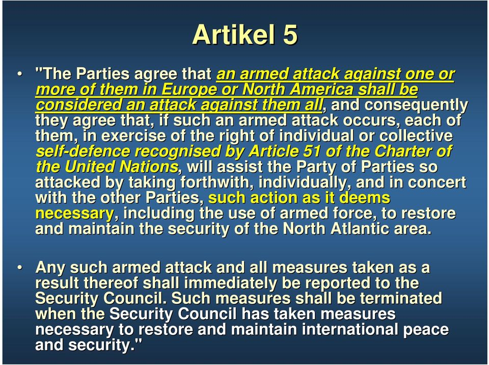 so attacked by taking forthwith, individually,, and in concert with the other Parties, such action as it deems necessary, including the use of armed force, to restore and maintain the security of the