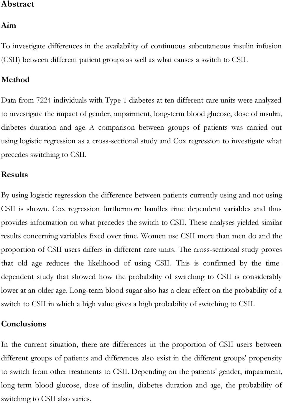 duration and age. A comparison between groups of patients was carried out using logistic regression as a cross-sectional study and Cox regression to investigate what precedes switching to CSII.