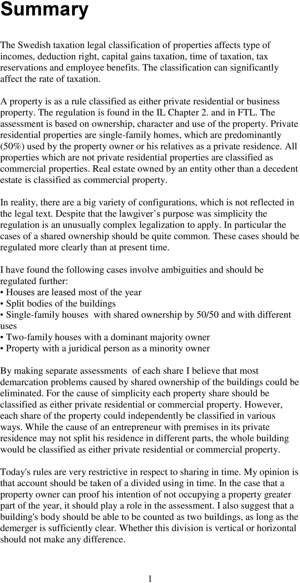 and in FTL. The assessment is based on ownership, character and use of the property.