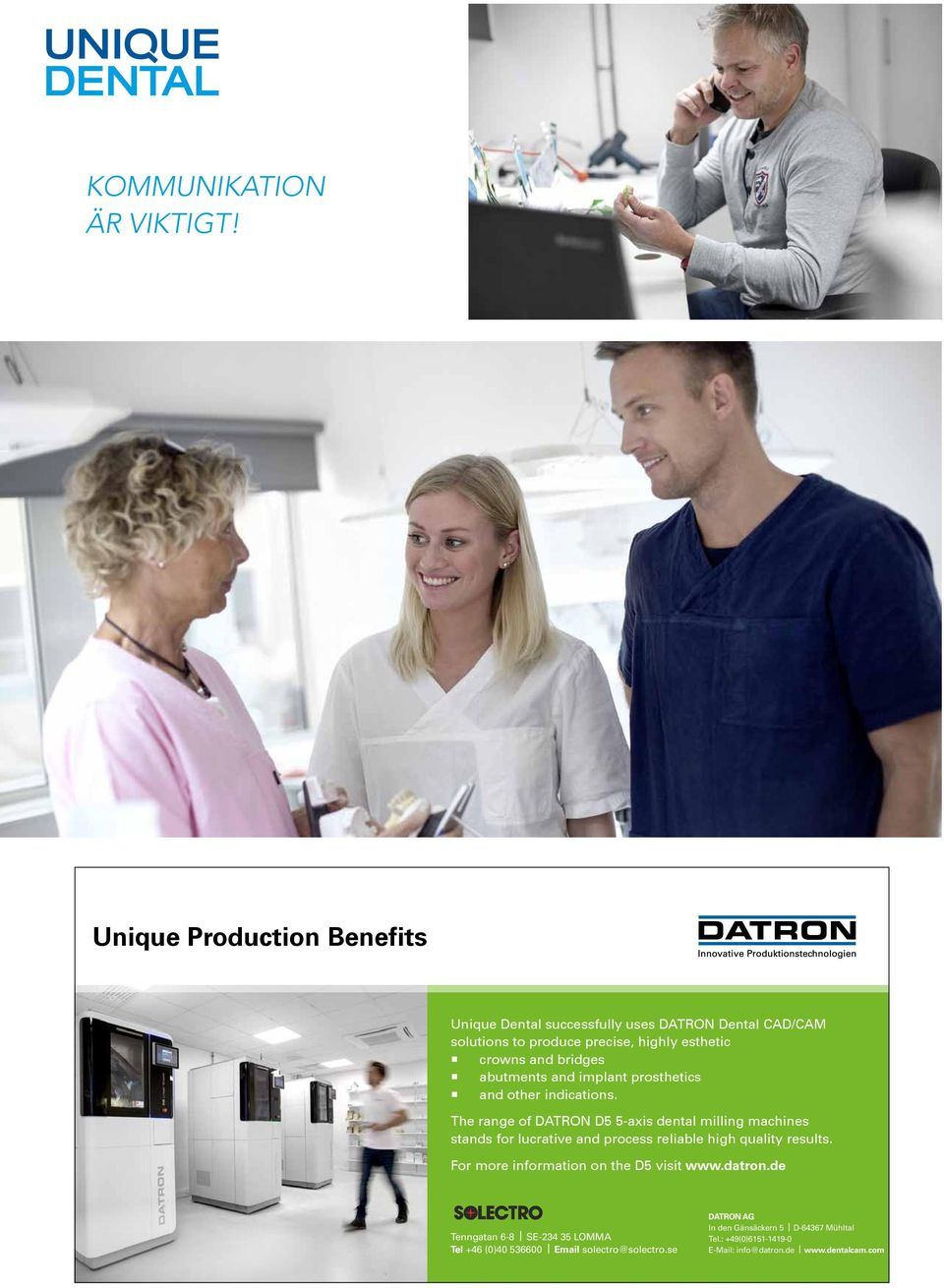 implant prosthetics and other indications. The range of DATRON D5 5-axis dental milling machines stands for lucrative and process reliable high quality results.