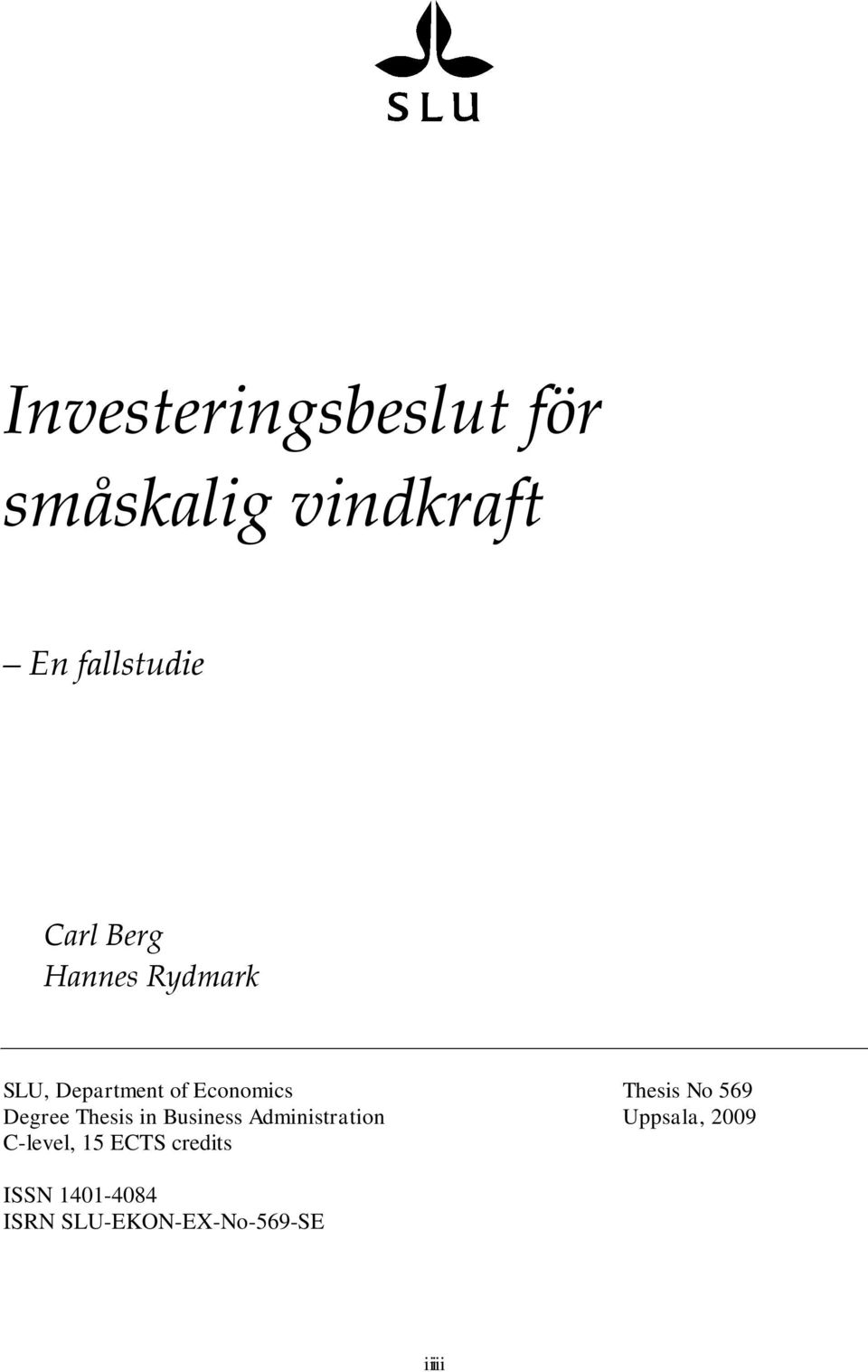 Degree Thesis in Business Administration Uppsala, 2009 C-level,