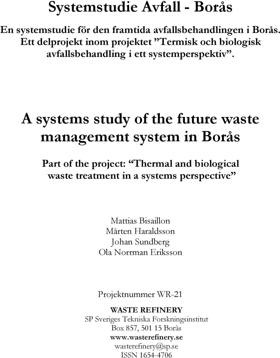 A systems study of the future waste management system in Borås Part of the project: Thermal and biological waste treatment in a systems
