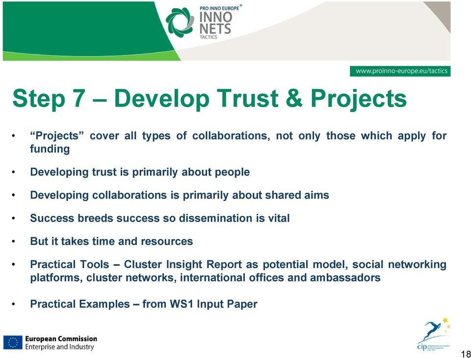 success so dissemination is vital But it takes time and resources Practical Tools Cluster Insight Report as potential