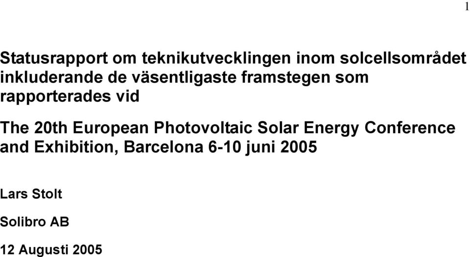 The 20th European Photovoltaic Solar Energy Conference and