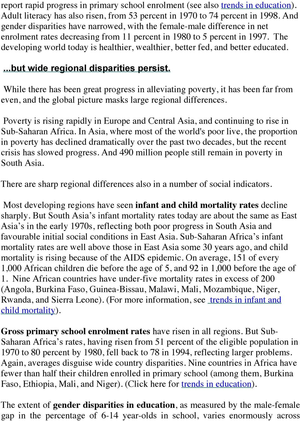 The developing world today is healthier, wealthier, better fed, and better educated....but wide regional disparities persist.