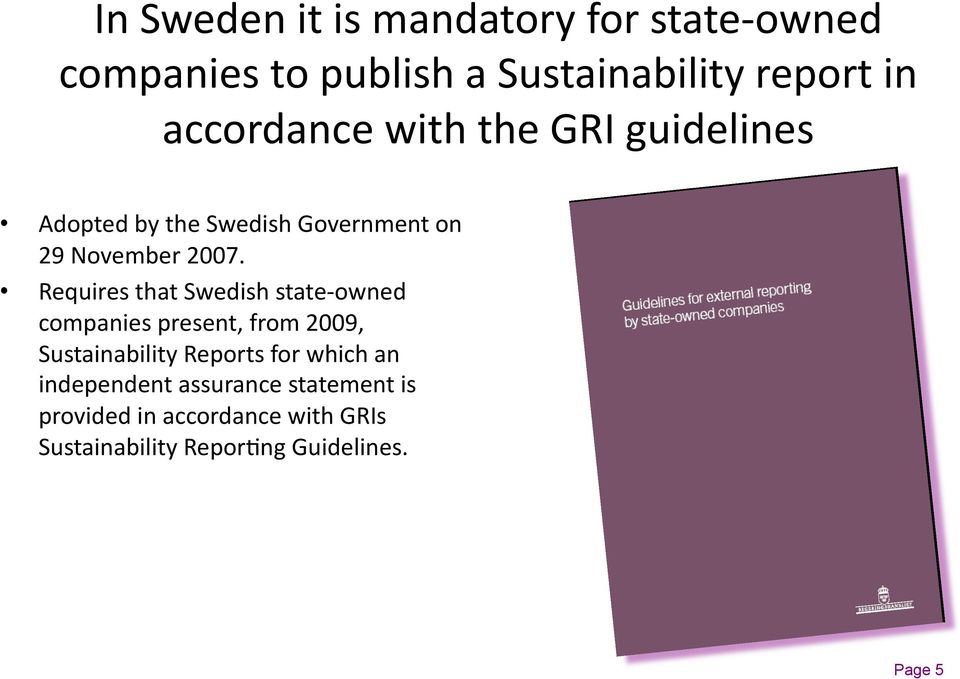"Swedish!state""owned! companies!present,!from!2009,! Sustainability!Reports!for!which!an! independent!"