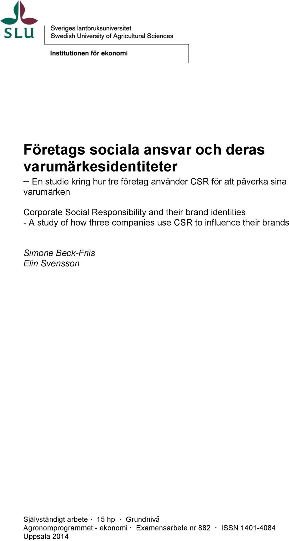 of how three companies use CSR to influence their brands Simone Beck-Friis Elin Svensson