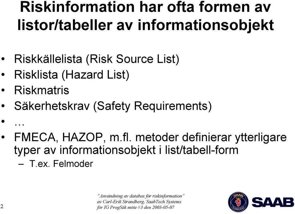 Säkerhetskrav (Safety Requirements) FMECA, HAZOP, m.fl.
