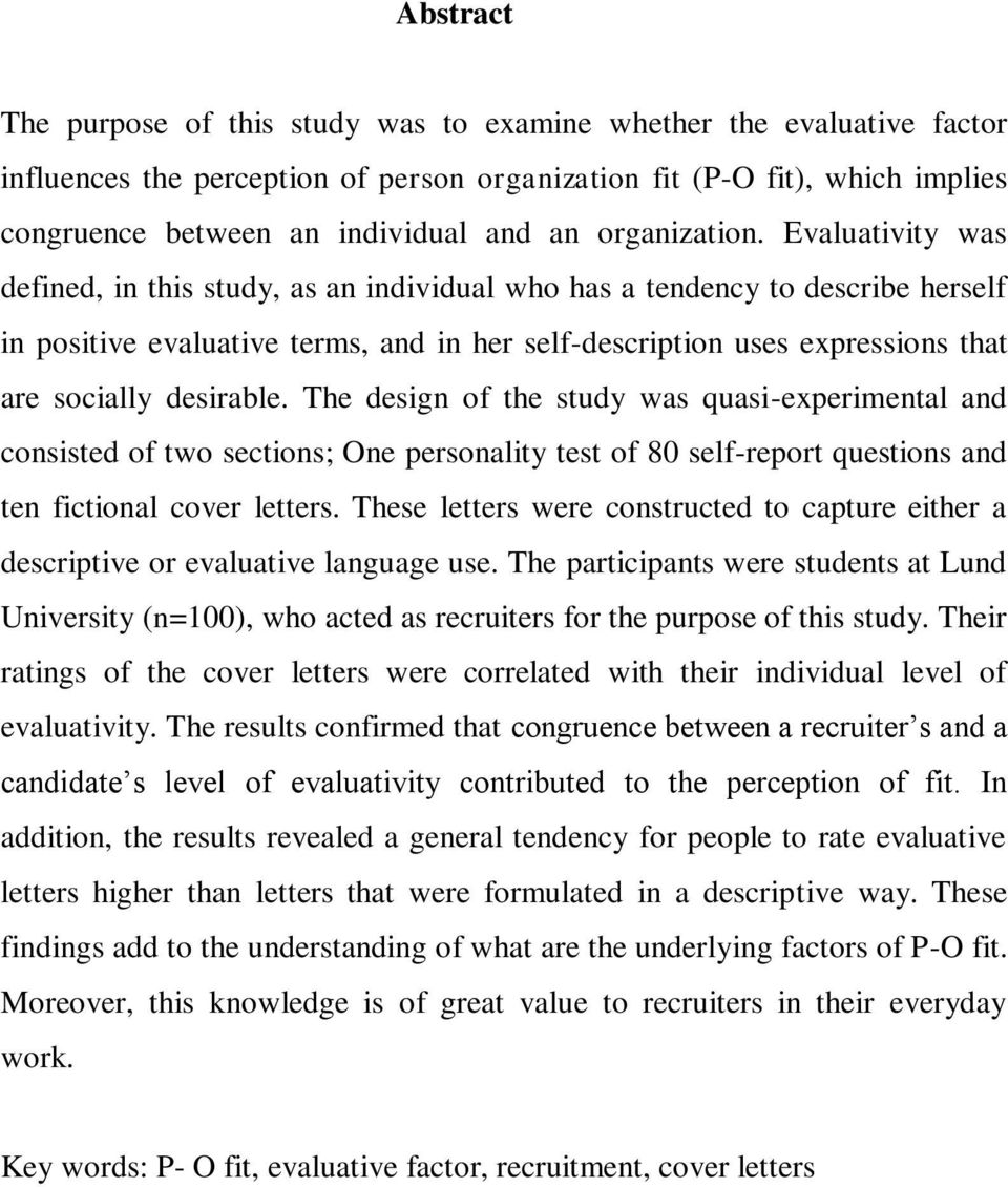 Evaluativity was defined, in this study, as an individual who has a tendency to describe herself in positive evaluative terms, and in her self-description uses expressions that are socially desirable.
