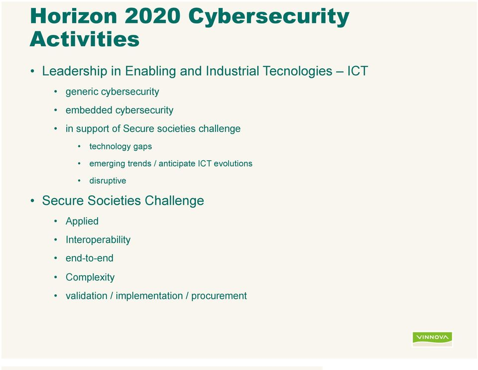 technology gaps emerging trends / anticipate ICT evolutions disruptive Secure Societies