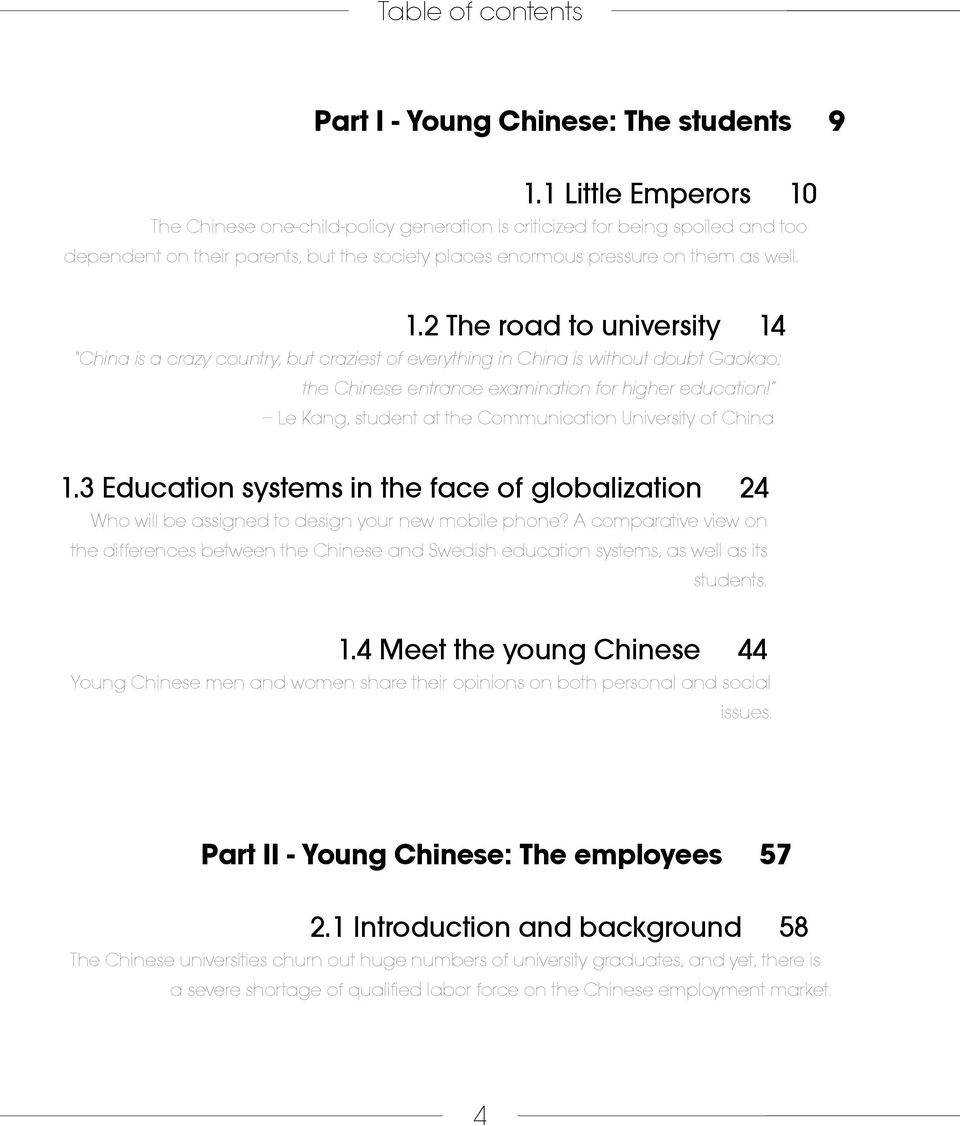 Le Kang, student at the Communication University of China 1.3 Education systems in the face of globalization 24 Who will be assigned to design your new mobile phone?