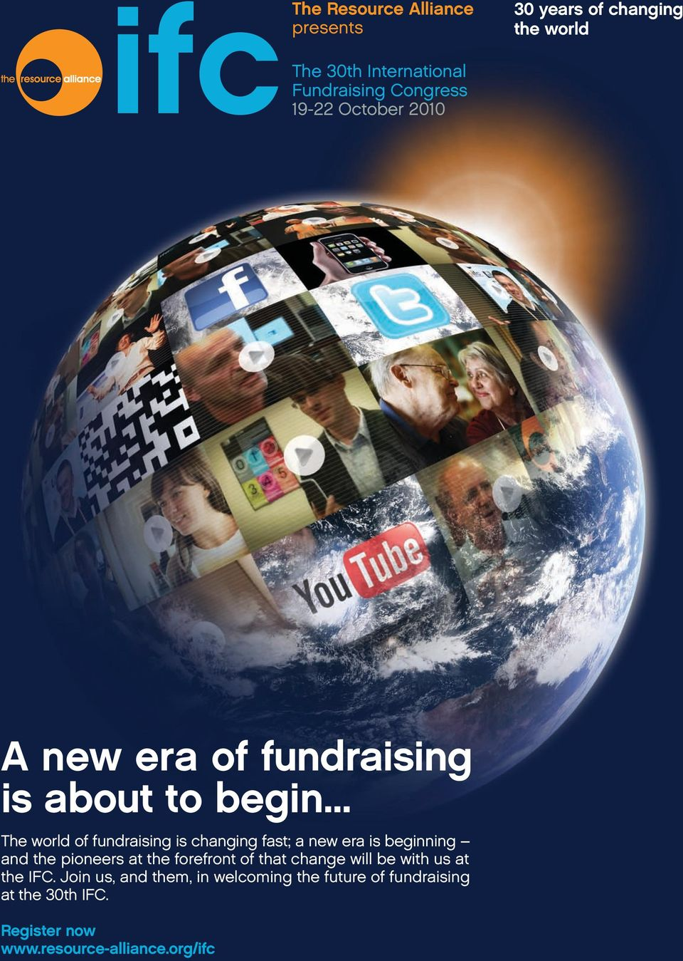 .. The world of fundraising is changing fast; a new era is beginning and the pioneers at the forefront of that