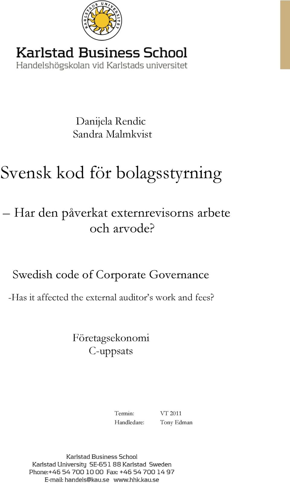 Swedish code of Corporate Governance -Has it affected the external