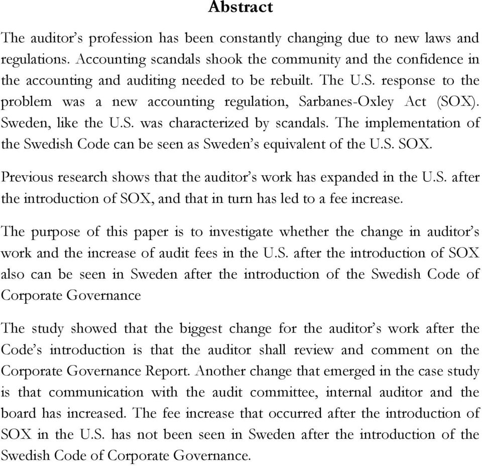 response to the problem was a new accounting regulation, Sarbanes-Oxley Act (SOX). Sweden, like the U.S. was characterized by scandals.