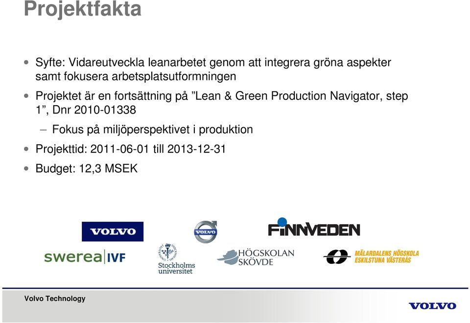 på Lean & Green Production Navigator, step 1, Dnr 2010-01338 Fokus på