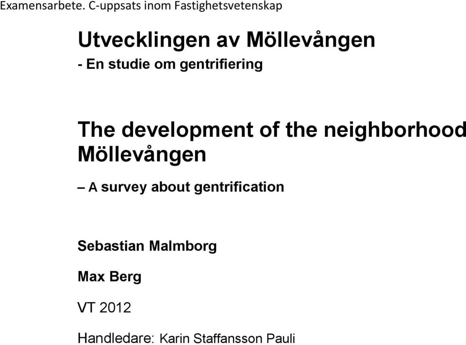 - En studie om gentrifiering The development of the