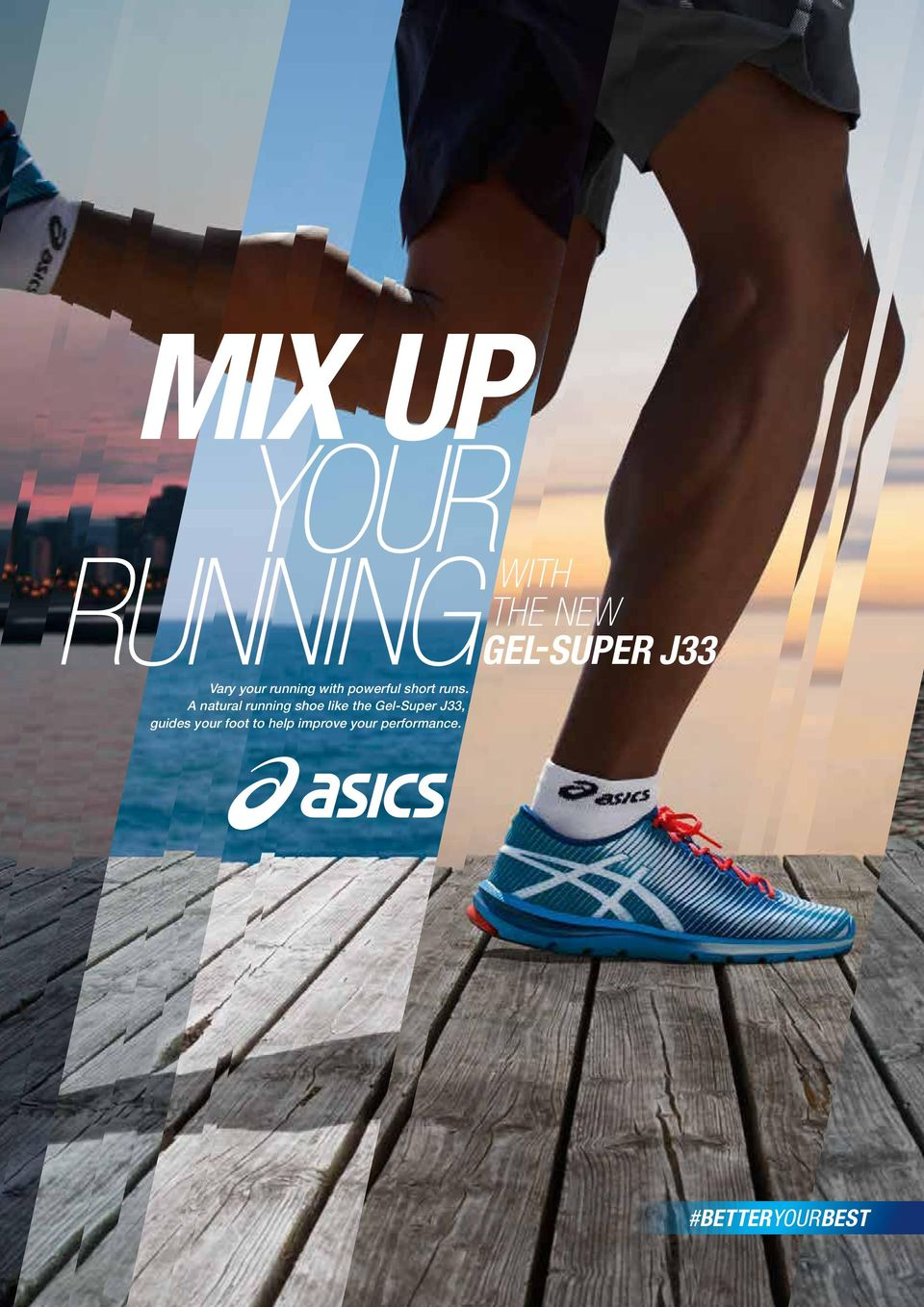 A natural running shoe like the Gel-Super J33,