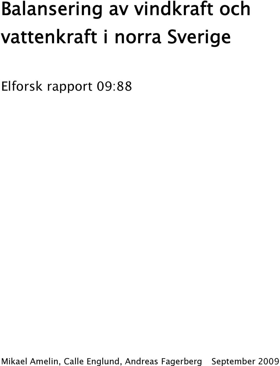 rapport 09:88 Mkael Ameln, Calle