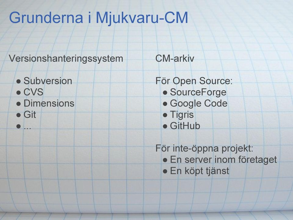 .. CM-arkiv För Open Source: SourceForge Google Code