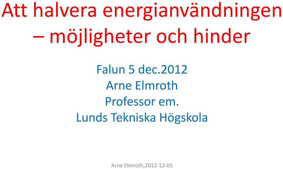 dec.2012 Arne Elmroth