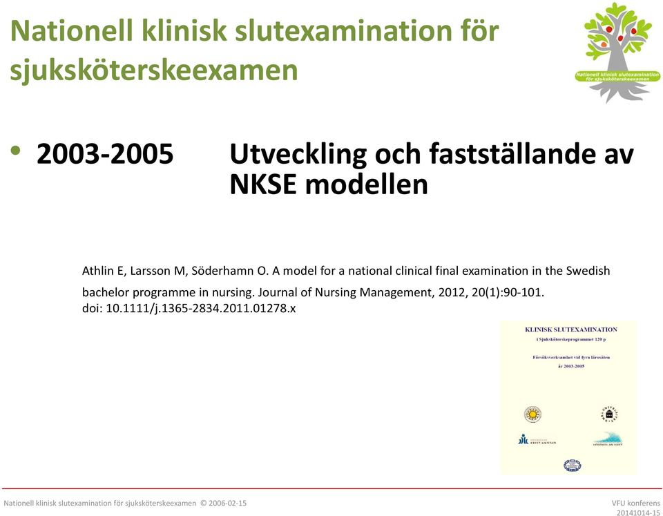 A model for a national clinical final examination in the Swedish bachelor